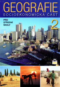 Geografie pro střední školy 2 : socioekonomická část